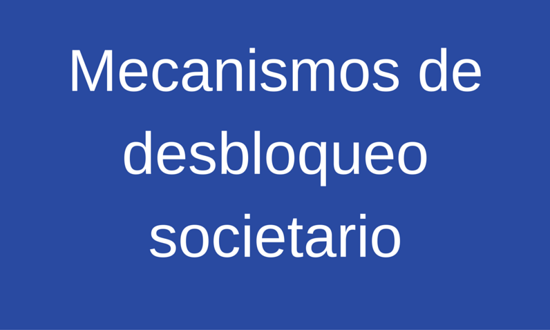 Mecanismos de desbloqueo societario